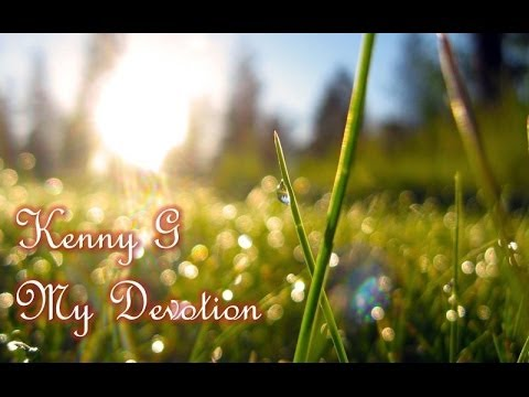Kenny G - My Devotion -eA1ylTDavtU