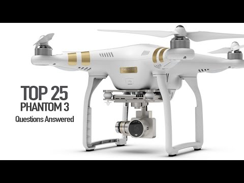 DJI Phantom 3 - Top 25 Questions, Answered!!!