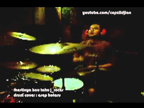 J-Rocks Mestinya Kau Tahu (Drum Only)