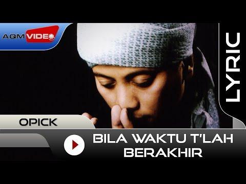 Bila Waktu T'lah Berakhir (Video Lirik)