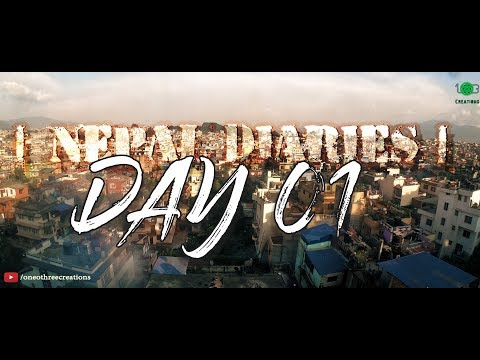 | Nepal Diaries | Episode 01 | Shot Entirely on GoPro Hero7 Black | One O Three Creations