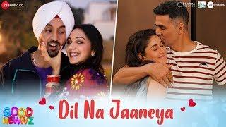 Dil Na Jaaneya - Good Newwz