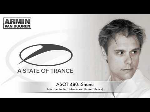 ASOT 480: Shane - Too Late To Turn (Armin van Buuren Remix) - UCGZXYc32ri4D0gSLPf2pZXQ