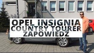 Opel Insignia Country Tourer - zapowiedź testu