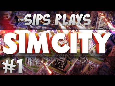 Sips Plays Sim City - Part 1 - Founding Sips City