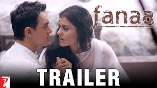 Fanaa | Official Trailer | Aamir Khan | Kajol