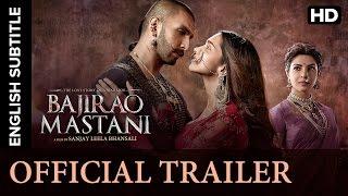 Bajirao Mastani Official Trailer with Subtitles | Ranveer Singh, Deepika Padukone, Priyanka Chopra
