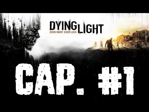 Dying Light | Let's Play en Español | Capitulo 1
