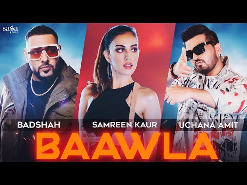 Badshah - Baawla | Uchana Amit Ft. Samreen Kaur | Music Video | New Song 2021