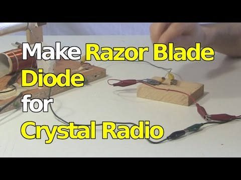Make Razor Blade Diode for Crystal Radio/Foxhole Radio