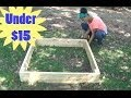 How to Build a Raised Garden Bed for Under $15!