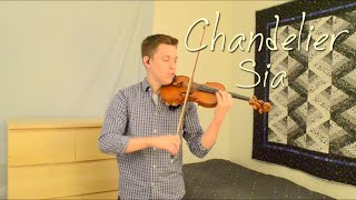Chandelier - Sia - Violin and Piano Cover