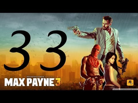 Max Payne 3 Walkthrough - Part 33 HD Hard Mode no commentary gameplay Chapter 12