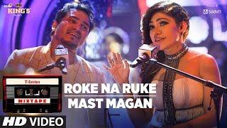 Roke Na Ruke/Mast Magan  T-Series Mixtape Tulsi Kumar & Dev Negi  Bhushan Kumar Ahmed K Abhijit V