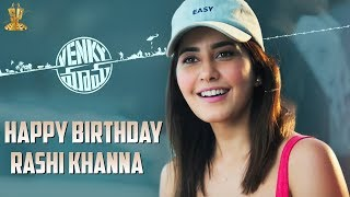 Happy Birthday Raashi Khanna | Venky Mama
