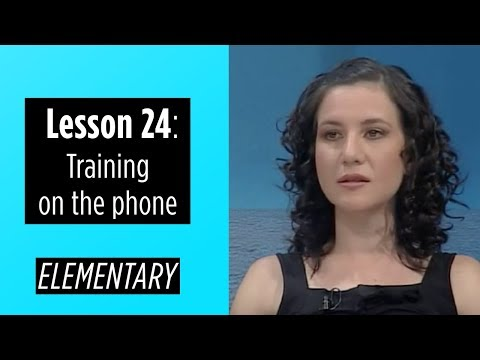Elementary Levels - Lesson 24: Training on the phone
