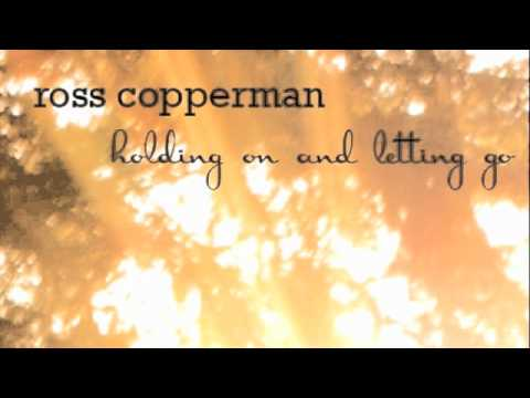 Holding on and Letting go- Ross Copperman available on iTUNES