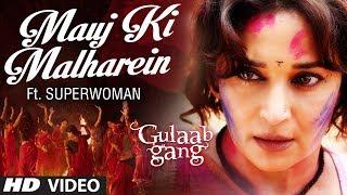 Mauj Ki Malharein - Gulaab Gang