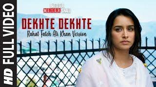 Dekhte Dekhte Full Song | Batti Gul Meter Chalu