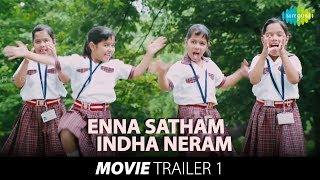 Enna Satham Indha Neram Trailer