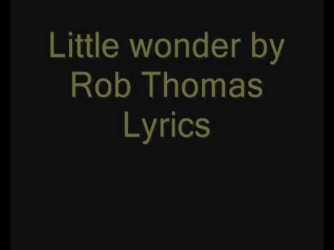 Little Wonder - Rob Thomas lyrics [480p]