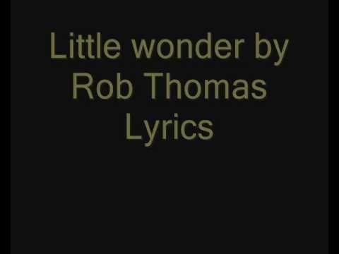 Little Wonder - Rob Thomas lyrics [480p]