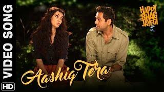 Aashiq Tera - Happy Bhag Jayegi