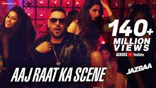Jazbaa - Aaj Raat Ka Scene Song