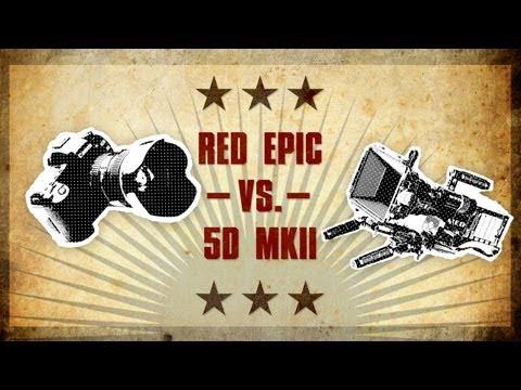 Canon 5D MKII VS The Red Epic!