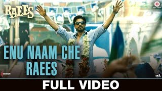 Enu Naam Che Raees - Full Video | Raees