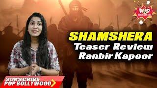 Shamshera First Teaser Trailer Review   Ranbir Kapoor
