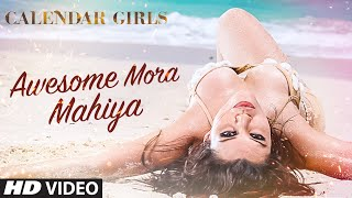 Awesome Mora Mahiya Video Song - Calendar Girls