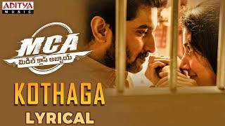 Kothaga Lyrical | MCA Movie Songs