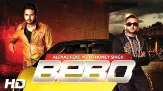 Bebo  - Alfaaz Feat Yo Yo Honey Singh