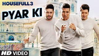 Pyar Ki Video Song - HOUSEFULL 3