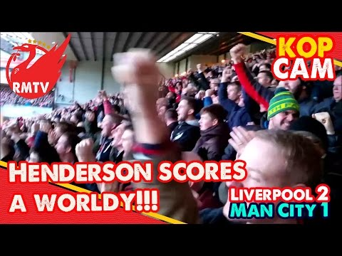Henderson Goal! | Liverpool 2-1 Man City | Kop Cam