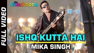 ISHQ KUTTA HAI - FULL VIDEO HD | The Shaukeens