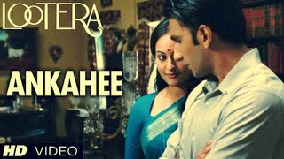 Ankahee Lootera Video Song (Official)
