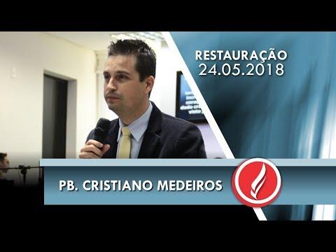 Noite da Restauração - Pb. Cristiano Medeiros - 24 05 2018