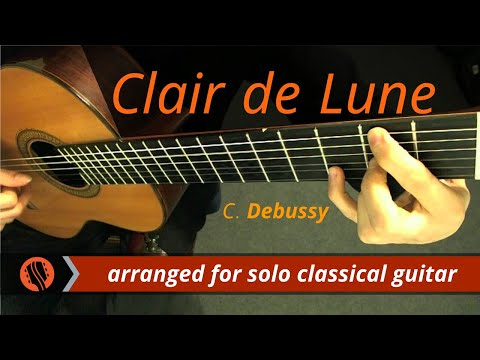 "C. Debussy - ""Clair de Lune,"" from Suite Bergamasque (classical guitar arrangement)"