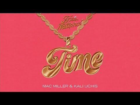 Free Nationals, Mac Miller, Kali Uchis – Time