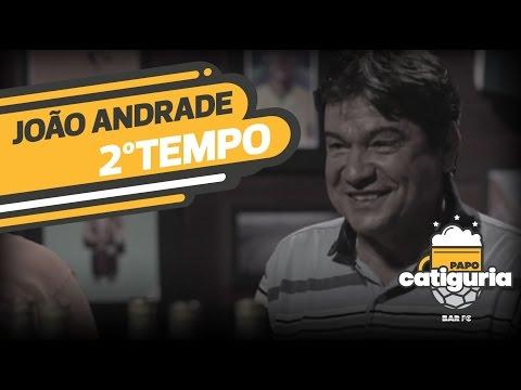 JOÃO ANDRADE (2º TEMPO) - PAPO CATIGURIA BAR Futebol Clube