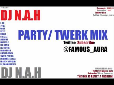 Twerk Mix (Travis Porter, Tyga, Wale, DJ Diamond Kuts, Chris Brown, & More) - DJ N.A.H