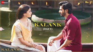 Kalank (Duet) - Full Video | Kalank
