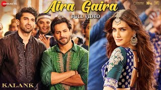 Aira Gaira - Full Video | Kalank