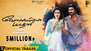 Velai Illa Pattadhaari (VIP) - Official Trailer