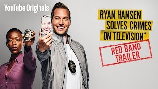 Ryan Hansen Solves Crimes on Television* | Red Band Trailer