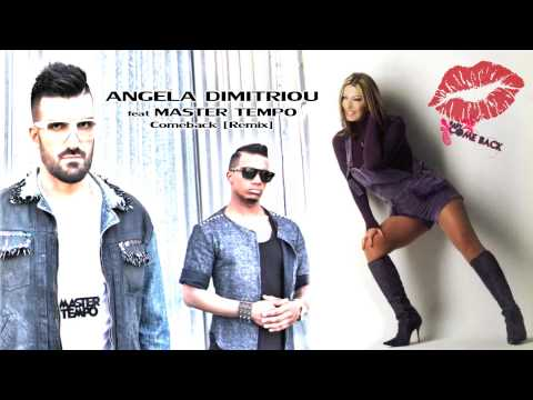 ANGELA DIMITRIOU feat MASTER TEMPO - Comeback [Remix]