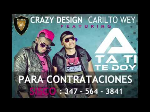 "Crazy Design ft. Carlito Wey ""A TA TI TE DOY"" (Official Video)"