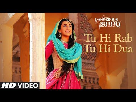 Tu Hi Rab Tu Hi Dua | Dangerous Ishq | Karishma Kapoor, Rajneesh Duggal